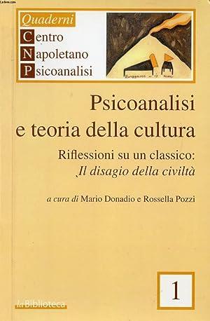 PSICOANALISI E TEORIA DELLA CULTURA, RIFLESSIONI SU UN CLASSICO: IL DISAGIO DELLA CIVILTA': ...