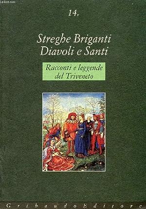 STREGHE BRIGANTI, DIAVOLI E SANTI, LEGGENDE E RACCONTI DEL FRIULI - VENEZIA GIULIA, VENETO, ...
