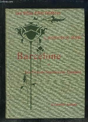 BARCELONE ET LES GRANDS SANCTUAIRES CATALANS.: DESDEVISES DU DEZERT G.
