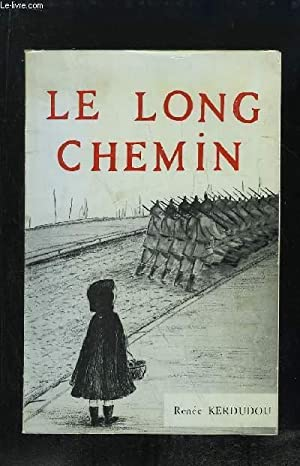 LE LONG CHEMIN. TEMOIGNAGE.: KERDUDOU FOUQUIER RENEE.