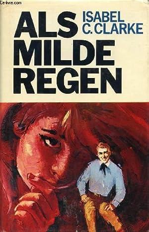 ALS MILDE REGEN.: CLARKE ISABEL C.