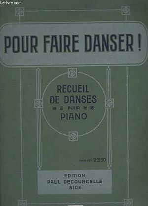 POUR FAIRE DANSER ! - RECUEIL DE: COLLECTIF