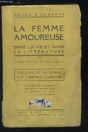 La Femme Amoureuse, dans la vie et dans la littérature. TOME 3 : Les Elus de la Femme - Les ...