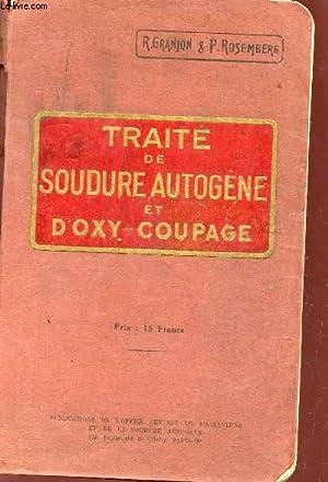 TRAITE DE SOUDURE AUTOGENE ET D'OXY COUPAGE / PREMIERE EDITION.: GRANJON R. / ROSEMBERG P