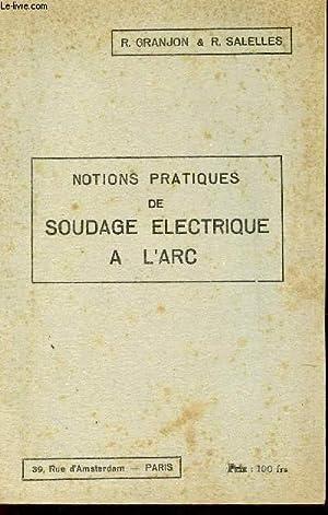 NOTIOSN PRATIQUES DE SOUDAGE ELECTRICQUE A L'RC.: GRANJON R. / SALELLES R.