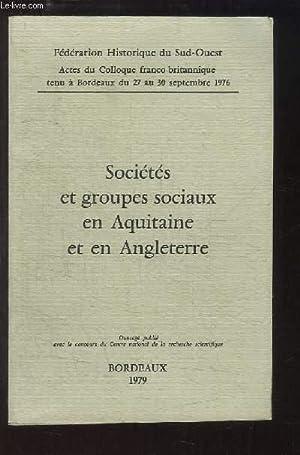Sociétés et groupes sociaux en Aquitaine et en Angleterre.: COLLECTIF