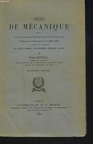COURS DE MECANIQUE DE LA CLASSE DE MATHEMATIQUES SPECIALES.: PAUL APPEL