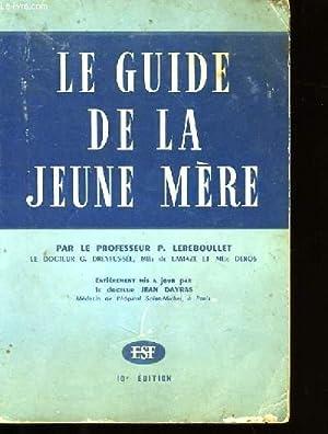 LE GUIDE DE LA JEUNE MERE.: P. LEREBOULLET.