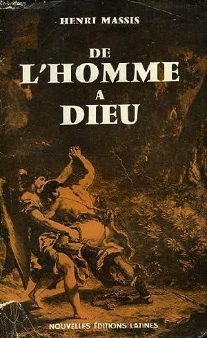 DE L'HOMME A DIEU: MASSIS HENRI