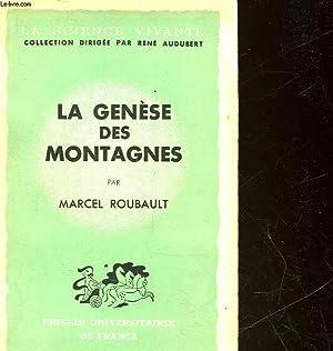 LA GENESE DES MONTAGNES: ROUBAULT MARCEL