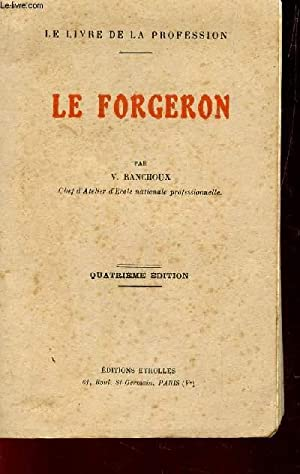 LE FORGERON / LE LIVRE DE LA PROFESSION.: RANCHIOUX V.
