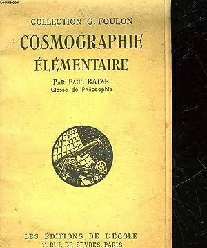 COSMOGRAPHIE ELEMENTAIRE - CLASSE DE PHILOSOPHIE: BAIZE PAUL