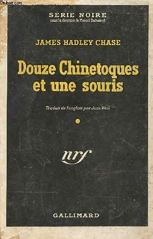 DOUZE CHINETOQUES ET UNE SOURIS.: JAMES HADLEY CHASE