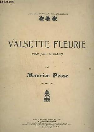 VALSETTE FLEURIE - PIECE POUR LE PIANO.: PESSE MAURICE