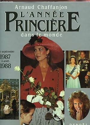 L'ANNEE PRINCIERE DANS LE MONDE - DE SEPTEMBRE 1987 A AOUT 1988.: CHAFFANJON ARNAUD