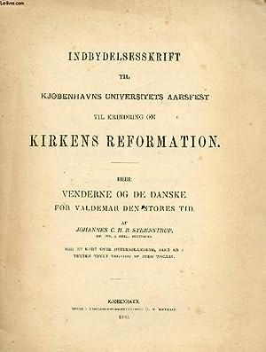 INDBYDELSESSKRIFT TIL KJØBENHAVNS UNIVERSITETS AARSFEST TIL ERINDRING OM KIRKENS REFORMATION: ...