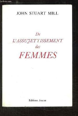 De l'Assujettissement des Femmes.: STUART MILL John