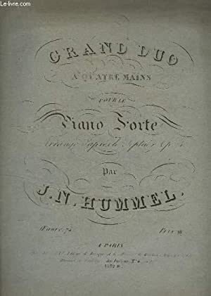 GRAND DUO A 4 MAINS - POUR LE PIANO FORTE - OP.74.: HUMMEL J. N.