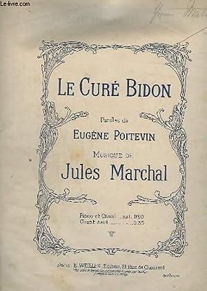 LE CURE BIDON - POUR PIANO ET: MARCHAL JULES /