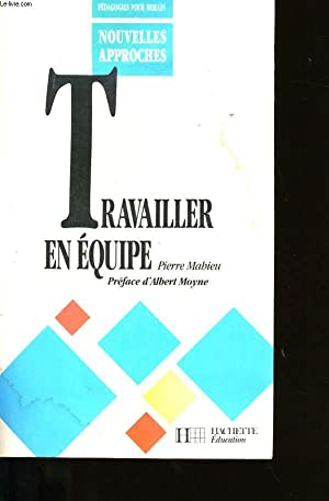 TRAVAILLER EN EQUIPE.: PIERRE MAHIEU.