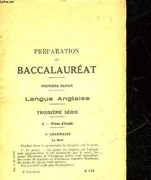 PREPARATION AU BACCALAUREAT - PREMIERE PARTIE LANGUE ANGLAISE - TROISIEME SERIE - 1° PLANDS D&#...