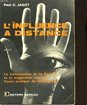 L'INFLUENCE A DISTANCE - LA TRANSMISSION DE: JAGOT PAUL-C.