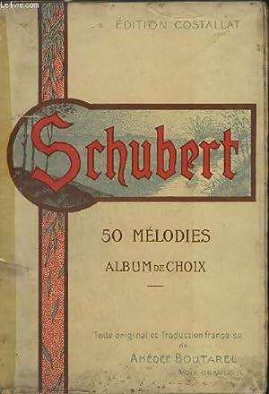50 MELODIES - ALBUM DE CHOIX - POUR CHANT ET PIANO.: SCHUBERT