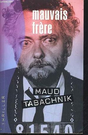 MAUVAIS FRERE.: TABACHNIK MAUD