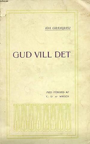 GUD VILL DET: GRANQVIST IDA