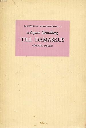 TILL DAMASKUS, FÖRSTA DELEN: STRINDBERG August