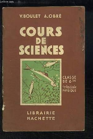 Cours de Sciences. Classe de 6ème, 1er fascicule ...