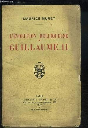 L'évolution belliqueuse de Guillaume II: MURET Maurice