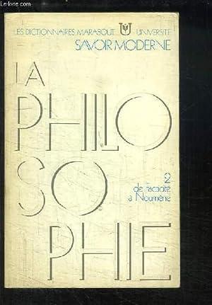La Philosophie. TOME 2 : De Facticité à Noumène: COLLECTIF