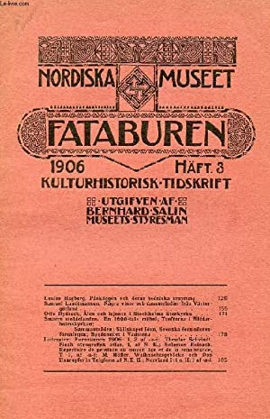 FATABUREN, NORDISKA MUSEET, 1906, HÄFT 3, KULTURHISTORISK TIDSKRIFT (Innehåll: Louise ...