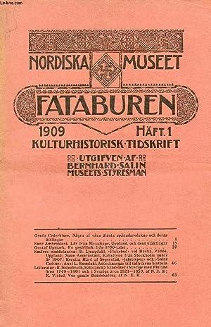 FATABUREN, NORDISKA MUSEET, 1909, HÄFT 1, KULTURHISTORISK TIDSKRIFT (Innehåll: Gerda ...