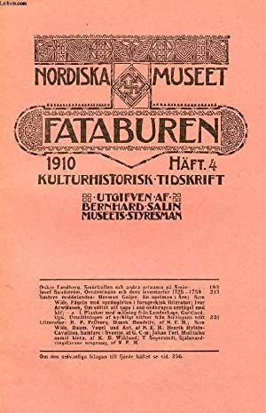 FATABUREN, NORDISKA MUSEET, 1910, HÄFT 4, KULTURHISTORISK TIDSKRIFT (Innehåll: Oskar ...