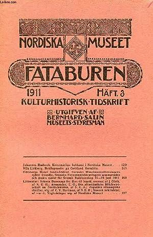 FATABUREN, NORDISKA MUSEET, 1911, HÄFT 3, KULTURHISTORISK TIDSKRIFT (Innehåll: Johannes ...