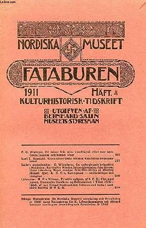 FATABUREN, NORDISKA MUSEET, 1911, HÄFT 4, KULTURHISTORISK TIDSKRIFT (Innehåll: P. G. ...