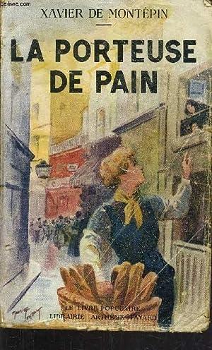 LA PORTEUSE DE PAIN.: DE MONTEPIN XAVIER