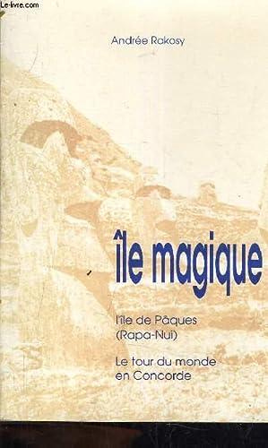 ILE MAGIQUE - L'ILE DE PAQUES (RAPA-NUI): RAKOSY ANDREE