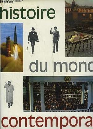 HISTOIRE DU MONDE CONTEMPORAIN.: ISELIN BERNARD.