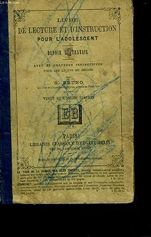 LIVRE DE LECTURE ET D'INSTRUCTION POUR L'ADOLESCENT.: G. BRUNO