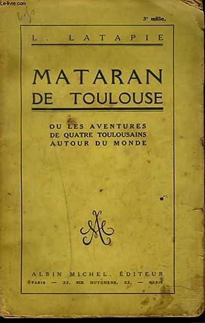 MATARAN DE TOULOUSE ou les aventures de quatre toulousains autour du monde.: L. LATAPIE