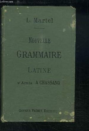 Nouvelle Grammaire Latine.: CHASSANG A. et MARTEL L.