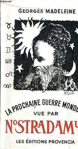 LA PROCHAINE GUERRE MONDIALE VUE PAR NOSTRADAMUS.: MADELEINE GEORGES