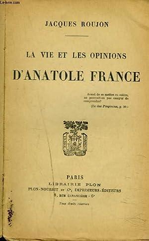 LA VIE ET LES OPINIONS D'ANATOLE FRANCE.: JACQUES ROUJON