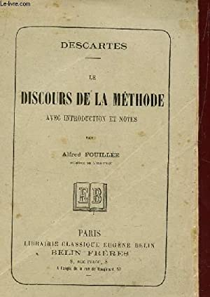 LE DISCOURS DE LA METHODE, AVEC INTRODUCTION ET NOTES.: DESCARTES (PAR FOUILLEE ALFRED)