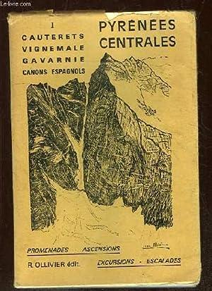 PYRENEES CENTRALES . 1: CAUTERETS, VIGNEMALE, GAVARINE, CANONS ESPAGNOLS.: MINVILLE , OLLIVIER, ...
