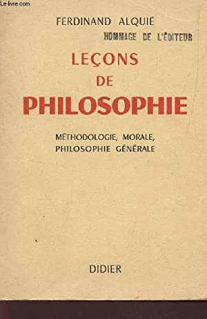 LECONS DE PHILOSOPHIE : METHODOLOGIE, MORALE, PHILOSOPHIE GENERALE (TOME II).: ALQUIE FERDINAND