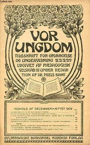VOR UNGDOM, DEC. 1909, TIDSSKRIFT FOR OPDRAGELSE OG UNDERVISNING UDGIVET AF PÆDAGOGISK ...